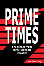 Prime Times: Snapshots from Three Indelible Decades
