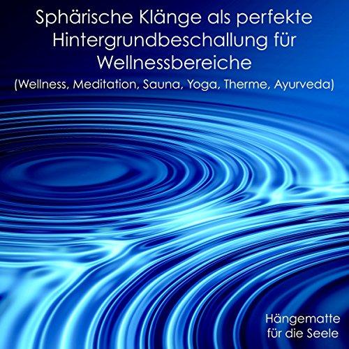 Sphärische Klänge als perfekte Hintergrundbeschallung für Wellnessbereiche - Hängematte für die Seele Titelbild