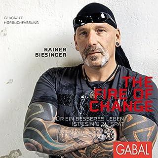 The Fire of Change: Für ein besseres Leben ist es nie zu spät Titelbild