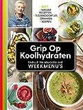 Grip op koolhydraten: snelle en makkelijke weekmenu's