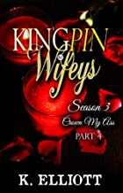 Kingpin Wifeys Season 3 Part 4: Crown my Ass
