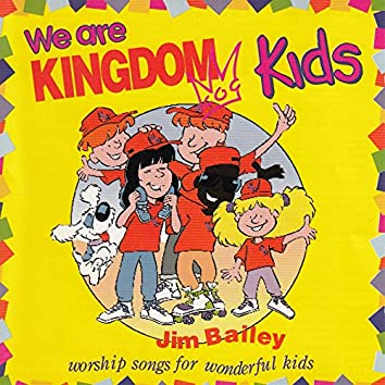 We Are Kingdom Kids [Worship Songs for Wonderful Kids]