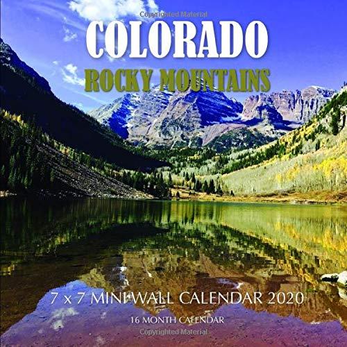 Colorado Rocky Mountains 7 x 7 Mini Wall Calendar 2020: 16 Month Calendar