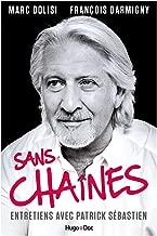 Livres Sans Chaînes - Entretiens avec Patrick Sébastien ePUB, MOBI, Kindle et PDF