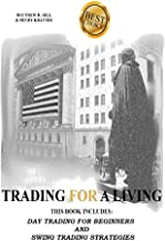 Trading for a Living: This Book Includes: Day Trading for Beginners and Swing Trading Strategies