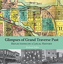 Glimpses of Grand Traverse Past: Reflections on a Local History