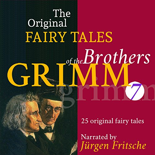 25 Original Fairy Tales     The Original Fairy Tales of the Brothers Grimm 7              By:                                                                                                                                 Brothers Grimm                               Narrated by:                                                                                                                                 Jürgen Fritsche                      Length: 2 hrs and 39 mins     Not rated yet     Overall 0.0