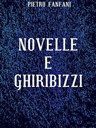 Novelle e ghiribizzi (Italian Edition)
