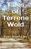 Tales of Terrene Wold: Book 1, Bayar Lai and other tales (English Edition)