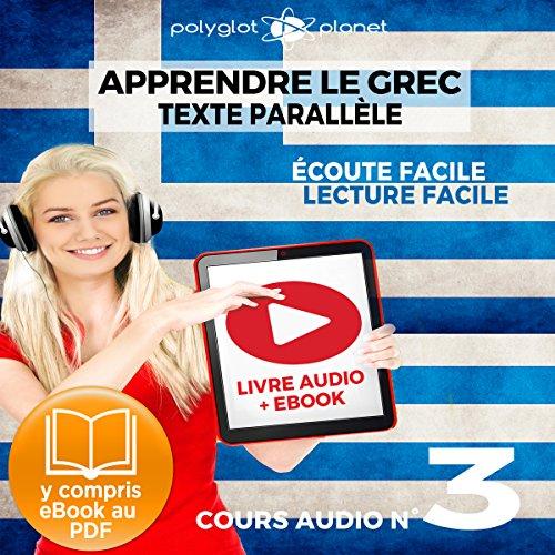 Apprendre le Grec - Écoute Facile - Lecture Facile - Texte Parallèle Cours Audio No. 3 [Learn Greek] cover art