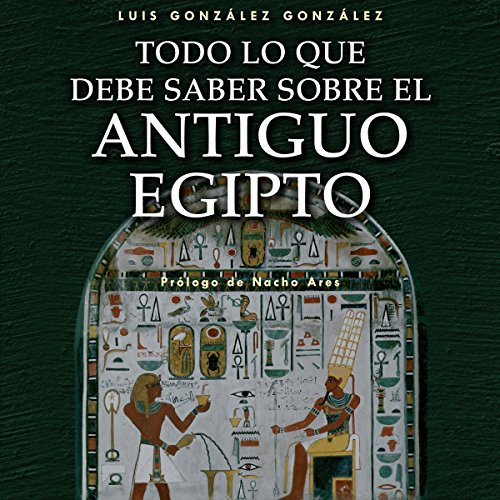 Todo lo que debe saber sobre el Antiguo Egipto [Everything You Need to Know about Ancient Egypt] audiobook cover art