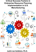 Critical Success Factors in Enterprise Resource Planning Implementation in U.S. Manufacturing