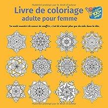 Livre de coloriage adulte pour femme - La seule manière de cesser de souffrir, c'est de n'avoir plus que du vide dans la tête. (Mandala) (French Edition)
