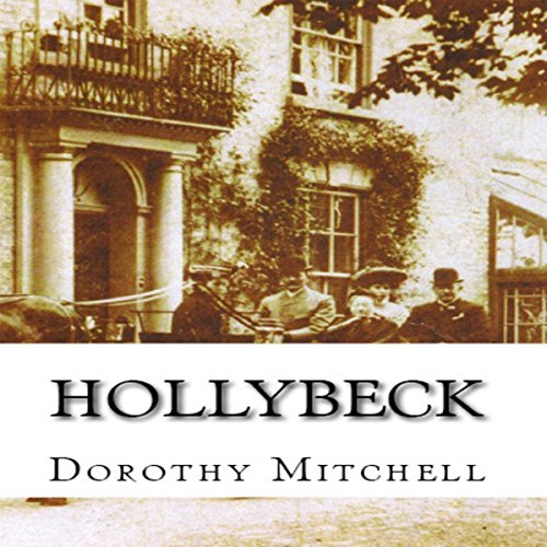 Hollybeck                   By:                                                                                                                                 Dorothy M. Mitchell                               Narrated by:                                                                                                                                 Johnny Robinson                      Length: 5 hrs and 20 mins     Not rated yet     Overall 0.0