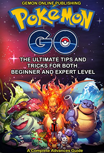 Pokémon Go: The Never Known Ultimate Strategy Guide: Advance Tips for both beginner and expert Player: Secrets,Tips, Tricks, Hints for Master Pokemon Android, ... Phones, Tablets & E-Readers , Android)