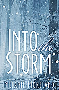 Into The Storm by [Melanie Moreland]