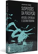 Suspensões da Percepção - Coleção Cinema, Teatro e Modernidade