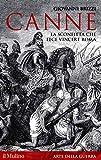 Canne: La sconfitta che fece vincere Roma (Storica paperbacks Vol. 183)