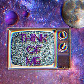 THINK OF ME