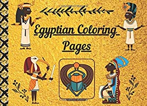 Egyptian Coloring Pages: Colouring book with Egyptian themed professional art work for kids and adults who love ancient history