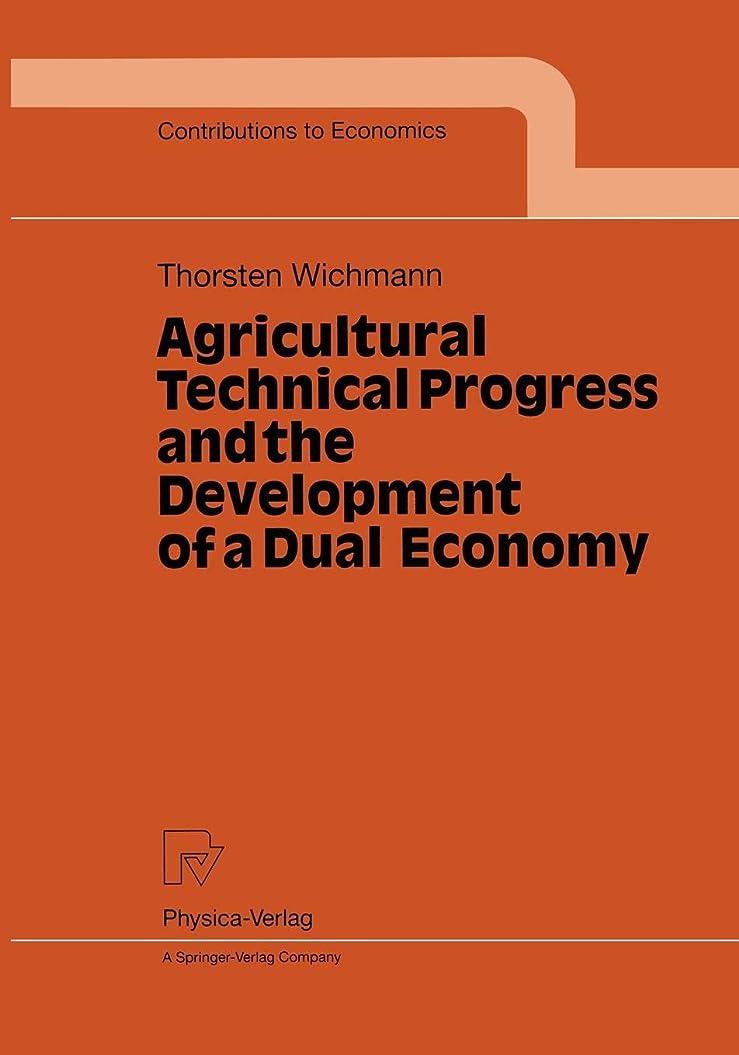裏切り機動徴収Agricultural Technical Progress and the Development of a Dual Economy (Contributions to Economics)