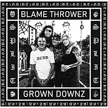 Blame Thrower / Grown Downz Split