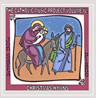 Catholic Music Project Volume IV: Christmas Hymns