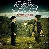 The Story and The Song by Between The Trees
