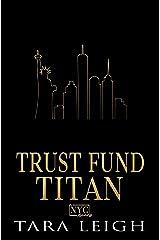 Trust Fund Titan: A New York City Romance Series Kindle Edition