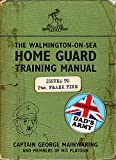 The Walmington-on-Sea Home Guard Training Manual: As Used by Dad