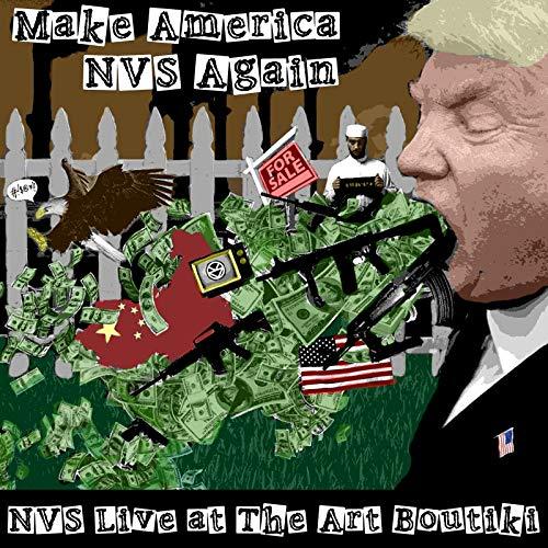 Make America Nvs Again (Nvs Live at the Art Boutiki) [Explicit]