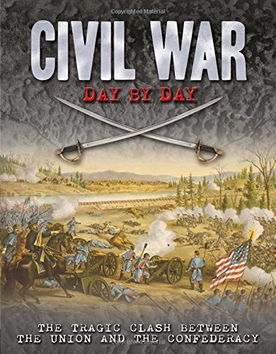 Price comparison product image Civil War Day by Day: The Tragic Clash Between the Union and the Confederacy