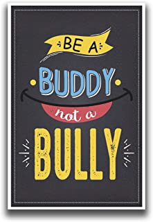 Be A Buddy, Not a Bully Poster | 18-Inches By 12-Inches | Premium Quality 100lb Gloss Poster Paper | JSC128