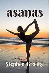 Asanas: a novel in four postures Kindle Edition