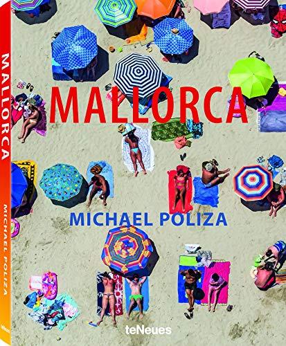 Mallorca. Michael Poliza. Das Buch über Mallorca, mit vielen großformatigen Fotos, Tipps, Informationen und Karte. (Deutsch, Englisch) - 25x32 cm, 224 Seiten (PHOTOGRAPHY)