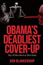 Obama's Deadliest Cover-Up: They All Have Blood on Their Hands