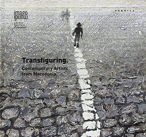 Transfiguring. Contemporary artists from Macedonia. Ediz. illustrata (Imago Mundi. Luciano Benetton collection)