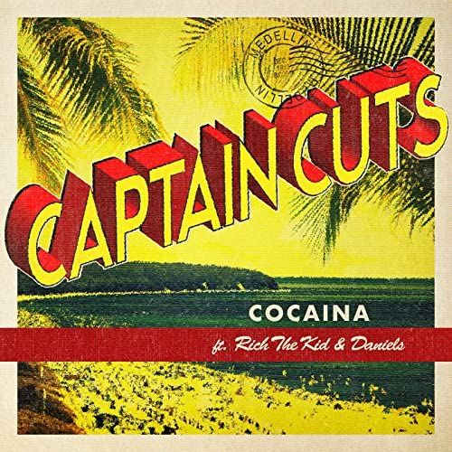 Captain Cuts feat. Rich The Kid & Daniels