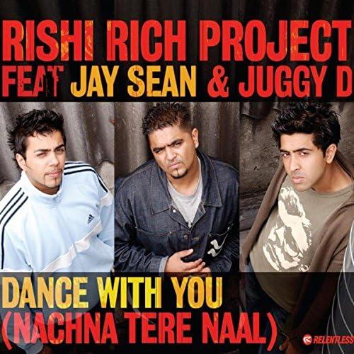 Rishi Rich Project, Jay Sean & Juggy D