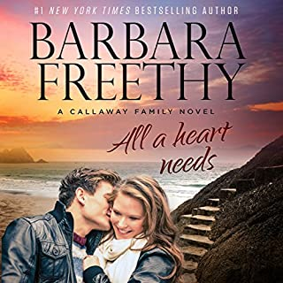 All a Heart Needs     Callaways, Book 5              Written by:                                                                                                                                 Barbara Freethy                               Narrated by:                                                                                                                                 Sandy Rustin                      Length: 7 hrs and 56 mins     1 rating     Overall 5.0