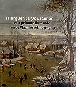 Marguerite Yourcenar et la peinture flamande de Sandrine Vézilier