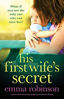 His First Wife's Secret: A powerful and utterly gripping emotional drama