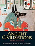 Ancient Civilizations 3rd edition by Fagan, Dr. Brian, Scarre, Chris (2007) Paperback