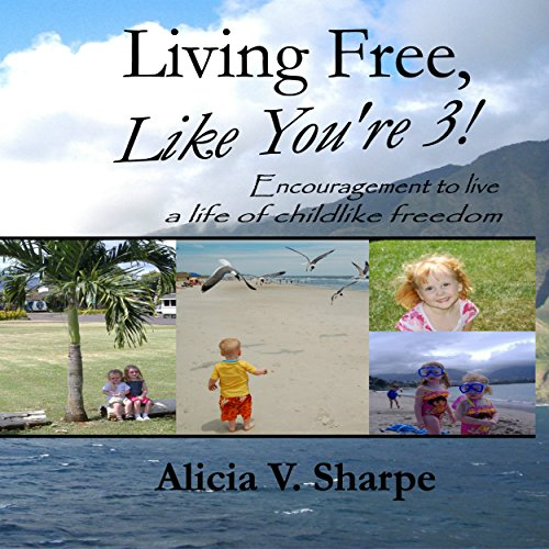 Living Free, like You're 3! audiobook cover art