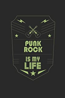 Punk Rock Is My Life: Music Journal | 6 x 9 in, 120 Pages