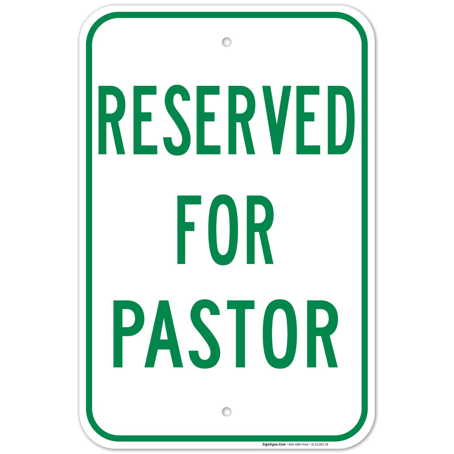 Reserved for Pastor Green Sign 12x18 Max New color 50% OFF Rust Inches Free .063 Alu