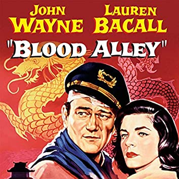 """Main & End Title: Music from """"Blood Alley"""" (From """"Blood Alley"""" Original Soundtrack 1955)"""