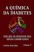 A Química Da Diabetes: Por Que OS Humanos Não Devem Comer Carne