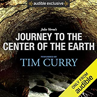 Journey to the Center of the Earth: A Signature Performance by Tim Curry                   By:                                                                                                                                 Jules Verne                               Narrated by:                                                                                                                                 Tim Curry                      Length: 8 hrs and 20 mins     3,687 ratings     Overall 4.3