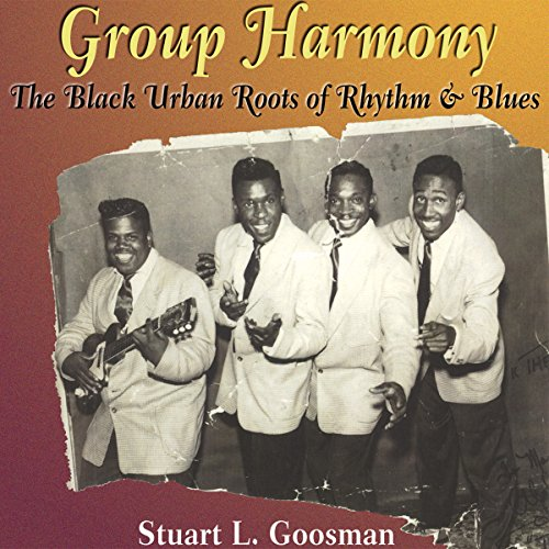 Group Harmony: The Black Urban Roots of Rhythm and Blues audiobook cover art